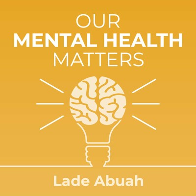 Our Mental Health Matters Podcast