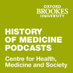 Oxford Brookes Centre for Health, Medicine and Society Podcasts