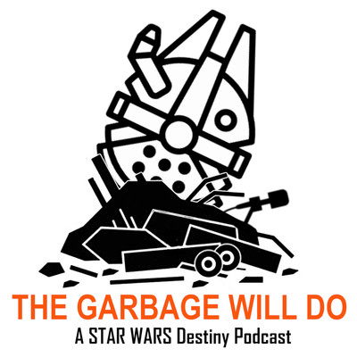 The Garbage Will Do: A STAR WARS Destiny Podcast