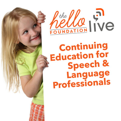 Hello Live: Continuing Education for Speech & Language Professionals