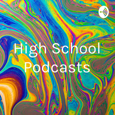High School Podcasts