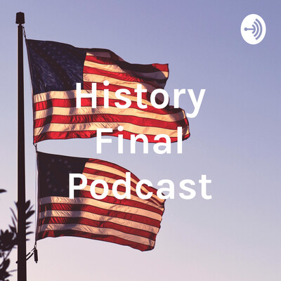 History Final Podcast