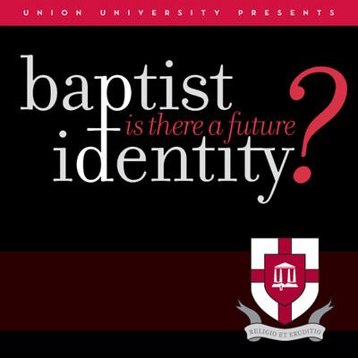 Baptist Identity: Is There A Future?