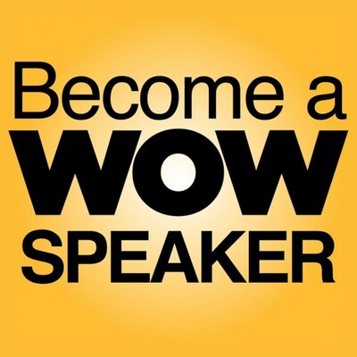 Become A WOW Speaker