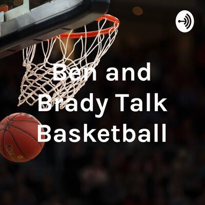 Ben and Brady Talk Basketball