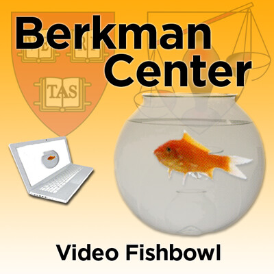 Berkman Center for Internet and Society: Video Fishbowl