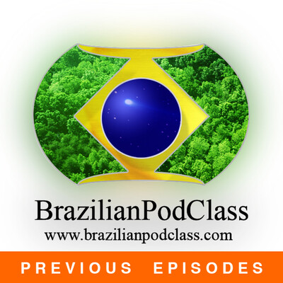 Learn Portuguese - BrazilianPodClass (Previous Episodes)