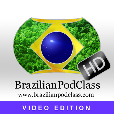 Learn Portuguese - BrazilianPodClass - Video Edition HD