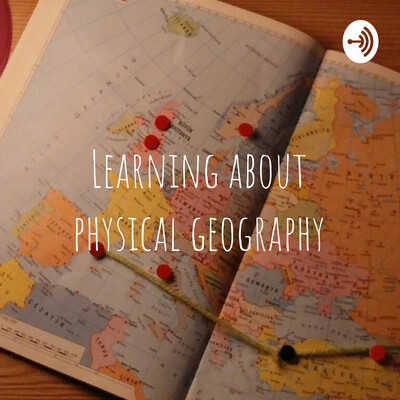 Learning about physical geography