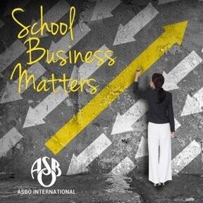 School Business Matters - The Association of School Business Officials International