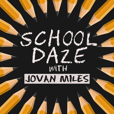 School Daze with Jovan Miles