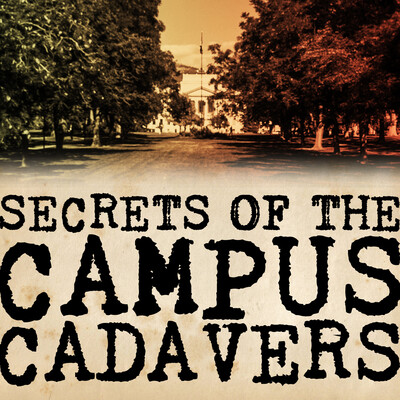 Secrets of the Campus Cadavers
