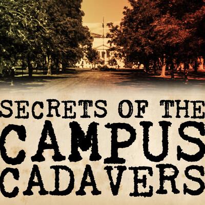 Secrets of the Campus Cadavers