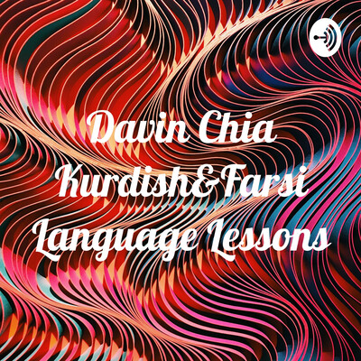 Davin Chia Kurdish&Farsi Language Lessons