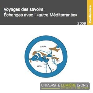"""Voyages des savoirs. Échanges avec """"l'autre Méditerranée"""""""