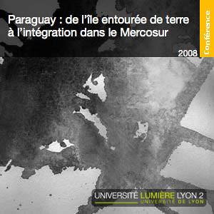 Paraguay : de l'île entourée de terre à l'intégration dans le Mercosur