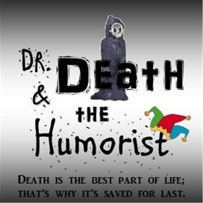 Dr. Death and the Humorist