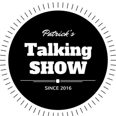 Patrick's talking Show