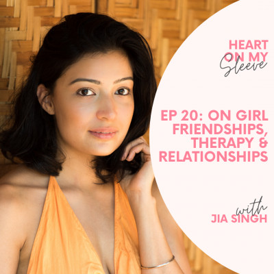 Ep 20: On Girl Friendships, Therapy & Relationships
