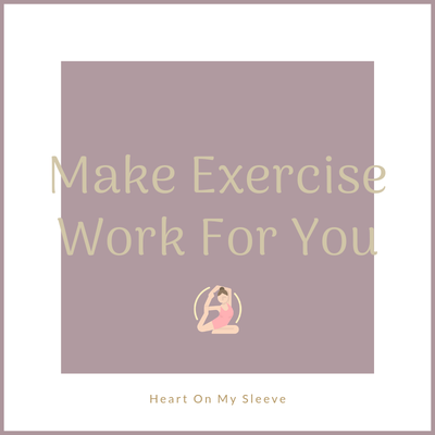 Ep 7: Make Exercise Work For You