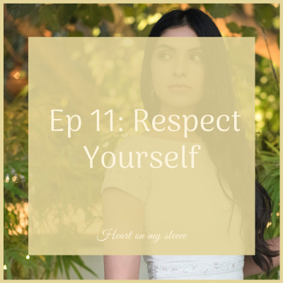 Ep 11: Respect Yourself!