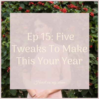 Ep 15: Make 2020 YOUR Year With These 5 Tweaks
