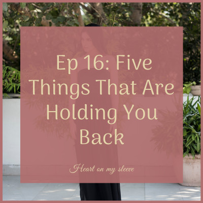Ep 16: Five Things That Are Holding You Back
