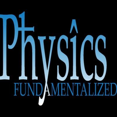 Physics Fundamentalized