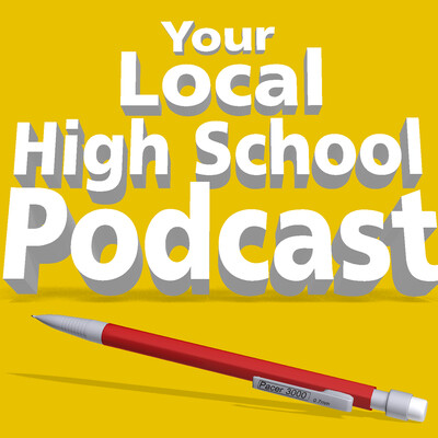 Your Local High School Podcast