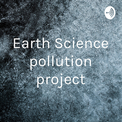 Earth Science pollution project