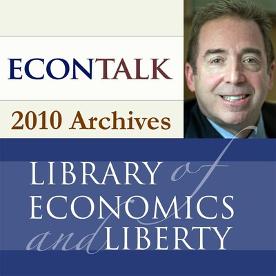 EconTalk Archives, 2010