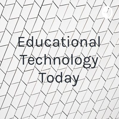 Educational Technology Today
