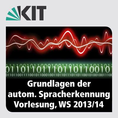 Grundlagen der Automatischen Spracherkennung, WS13/14, Vorlesung