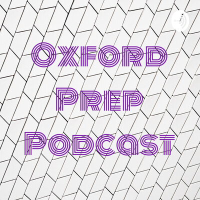 Oxford Prep Podcast