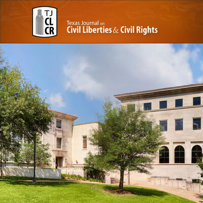 Texas Journal on Civil Liberties & Civil Rights