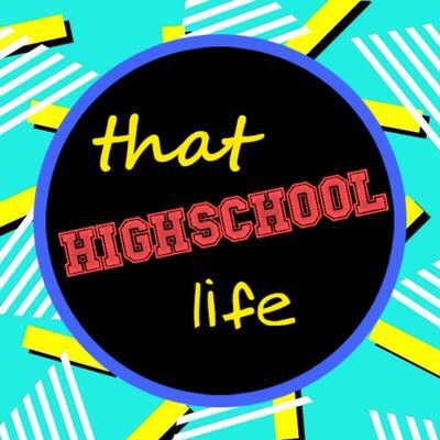 That High School Life