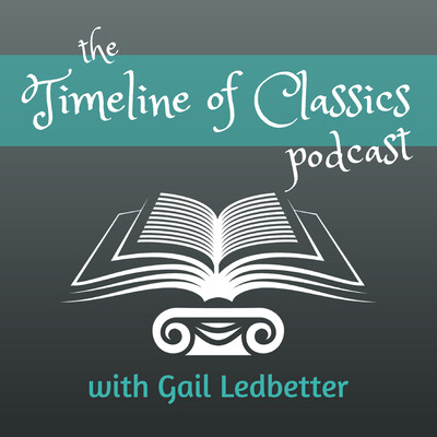 The Timeline of Classics Podcast: Classic Literature | World History | Classical Education | Literary Analysis