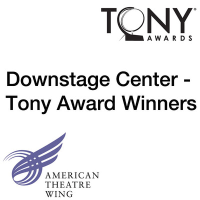 Tony Award Winners on Downstage Center