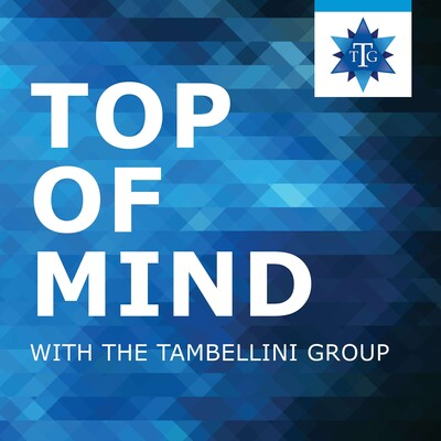 Top of Mind with The Tambellini Group