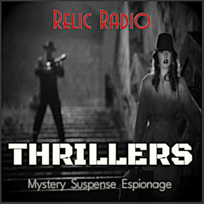 Relic Radio Thrillers (Old Time Radio)