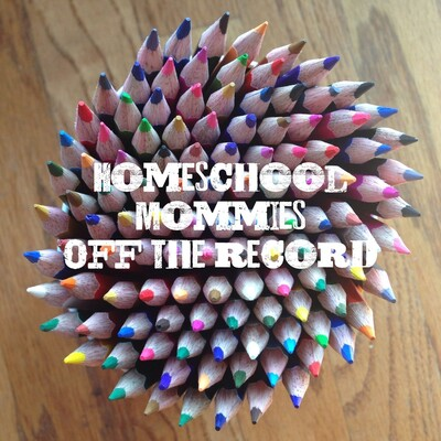 Homeschool Mommies Off The Record