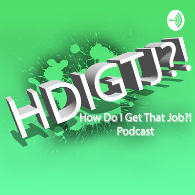 How Do I Get That Job?!