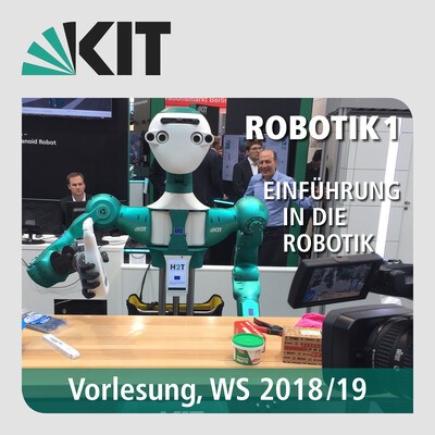 Robotik 1 - Einführung in die Robotik, Vorlesung, WS18/19