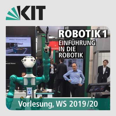 Robotik 1 - Einführung in die Robotik, Vorlesung, WS19/20