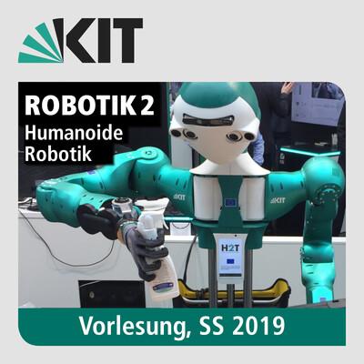 Robotik 2 - Humanoide Robotik, SS19