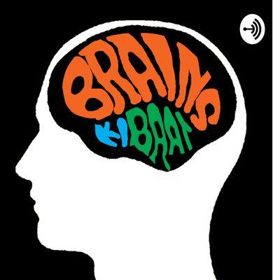 Brains Ki Baat - Indian Podcast