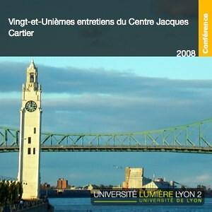 Les Vingt et unièmes Entretiens du Centre Jacques Cartier
