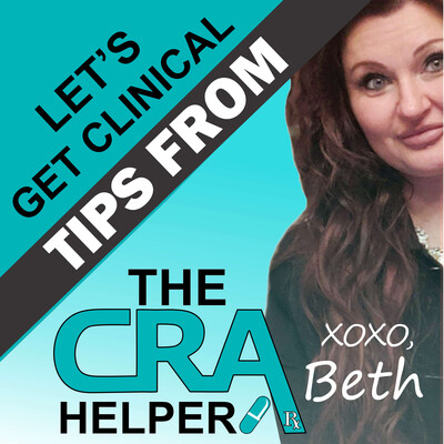 Let's Get Clinical, Tips From The CRA Helper
