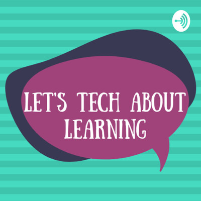Let's Tech About Learning