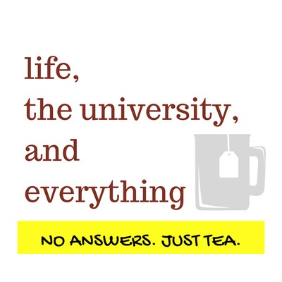 Life, the University, and Everything